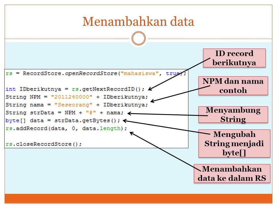 Mengubah String menjadi byte[] Menambahkan data ke dalam RS